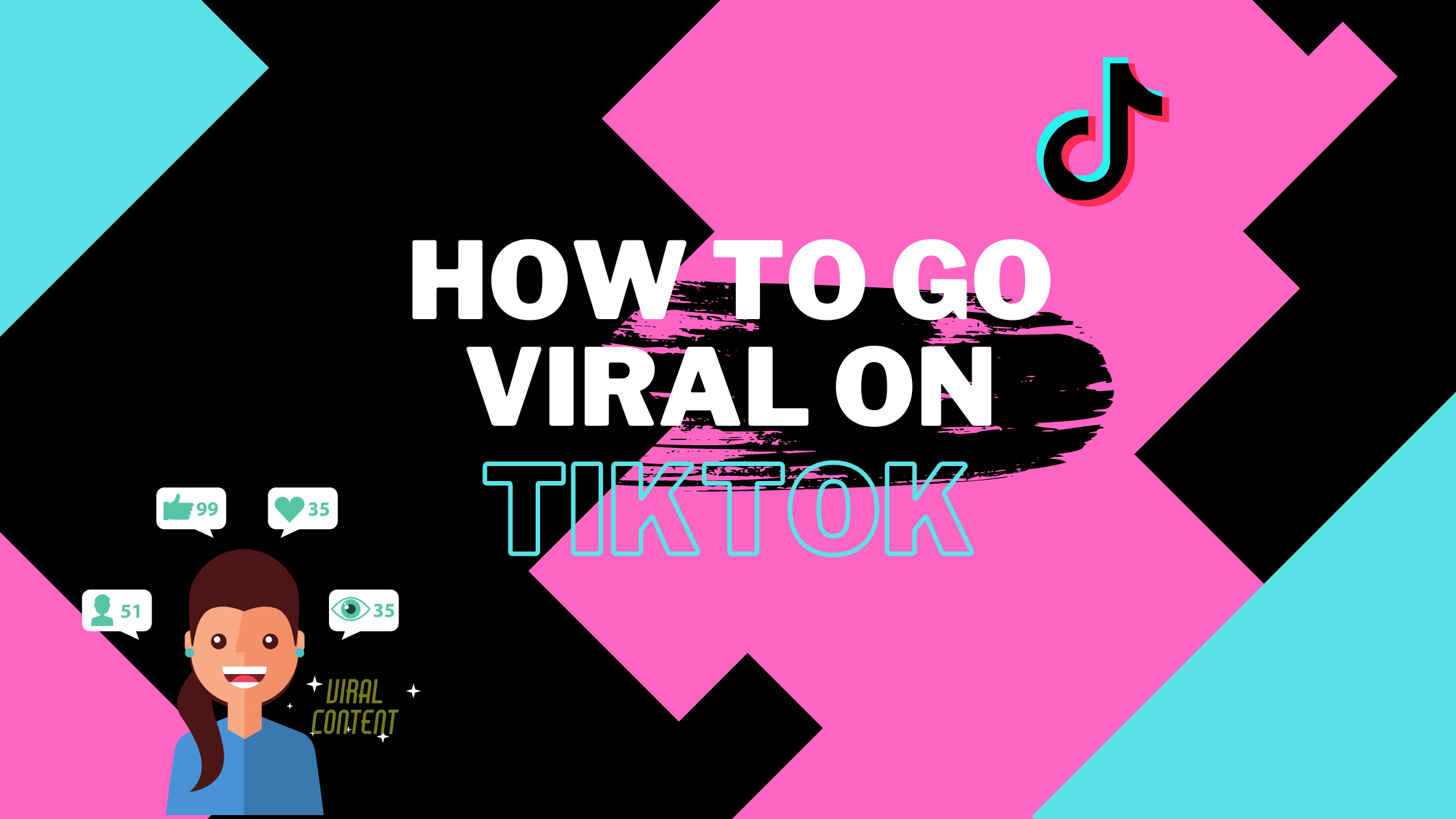 The 3 Most Effective Hacks On How To Go Viral On Tiktok In 2021