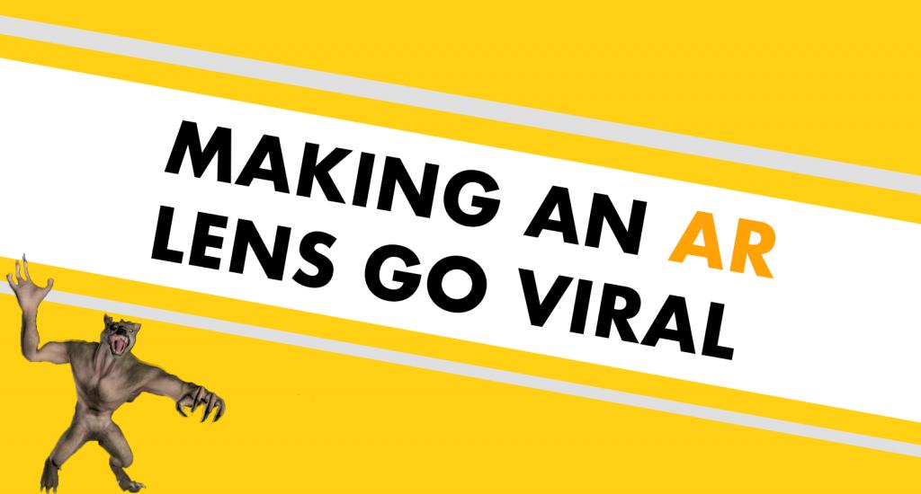 Making a Snapchat Lens go Viral