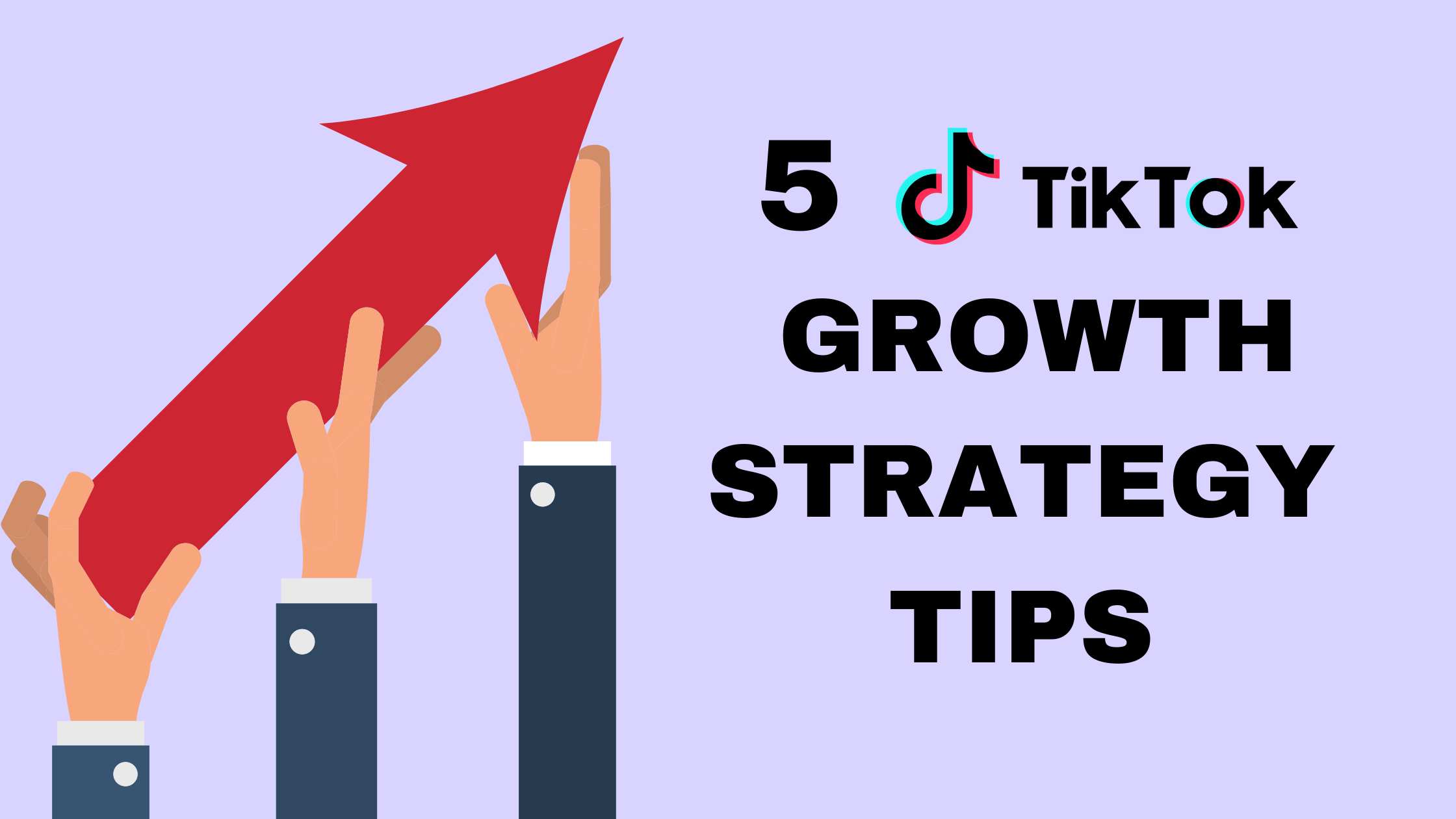 TikTok Growth Strategy Tips: 5 Ultimate Tips for Beginners