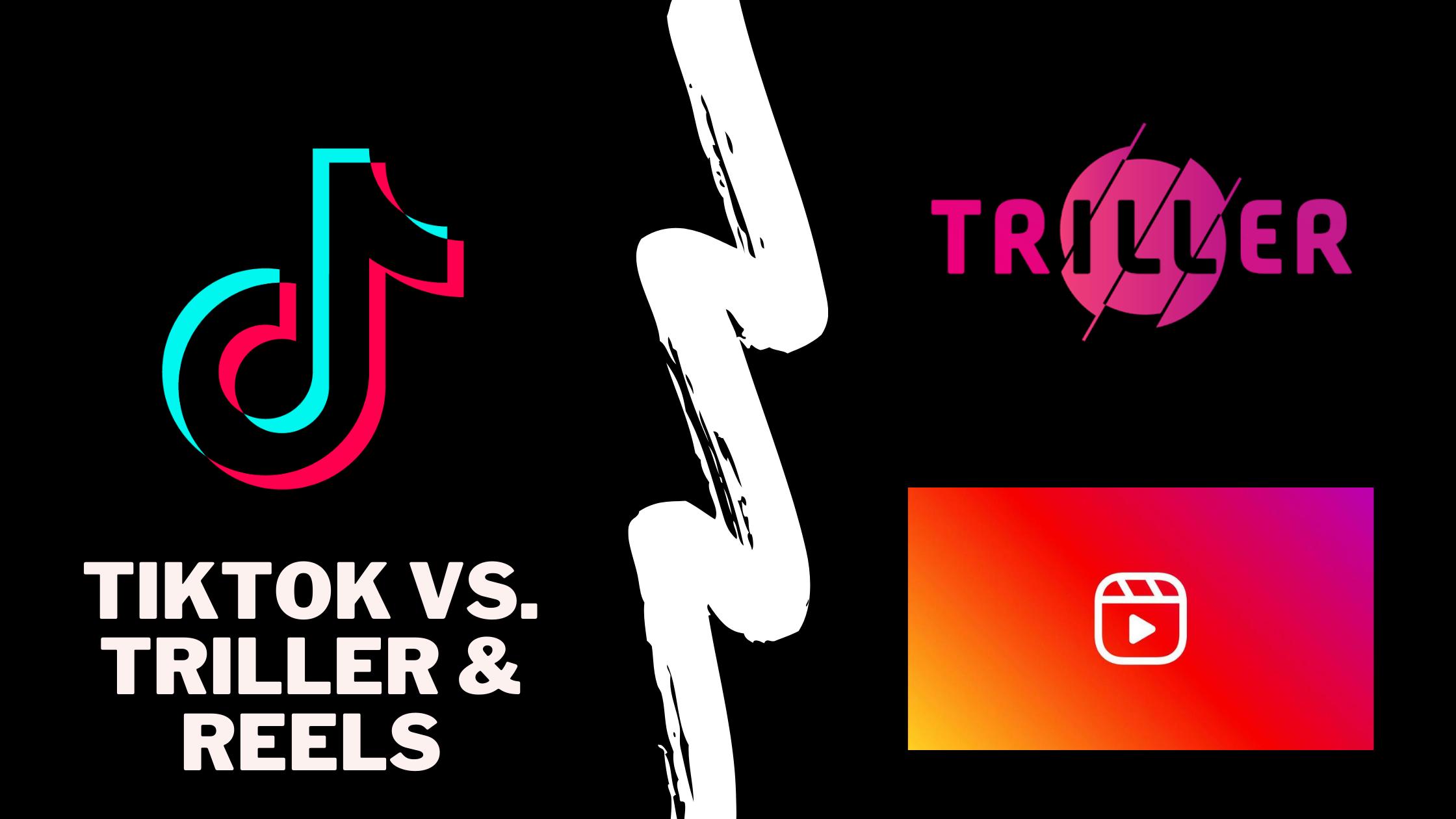 TikTok vs. Reels Triller