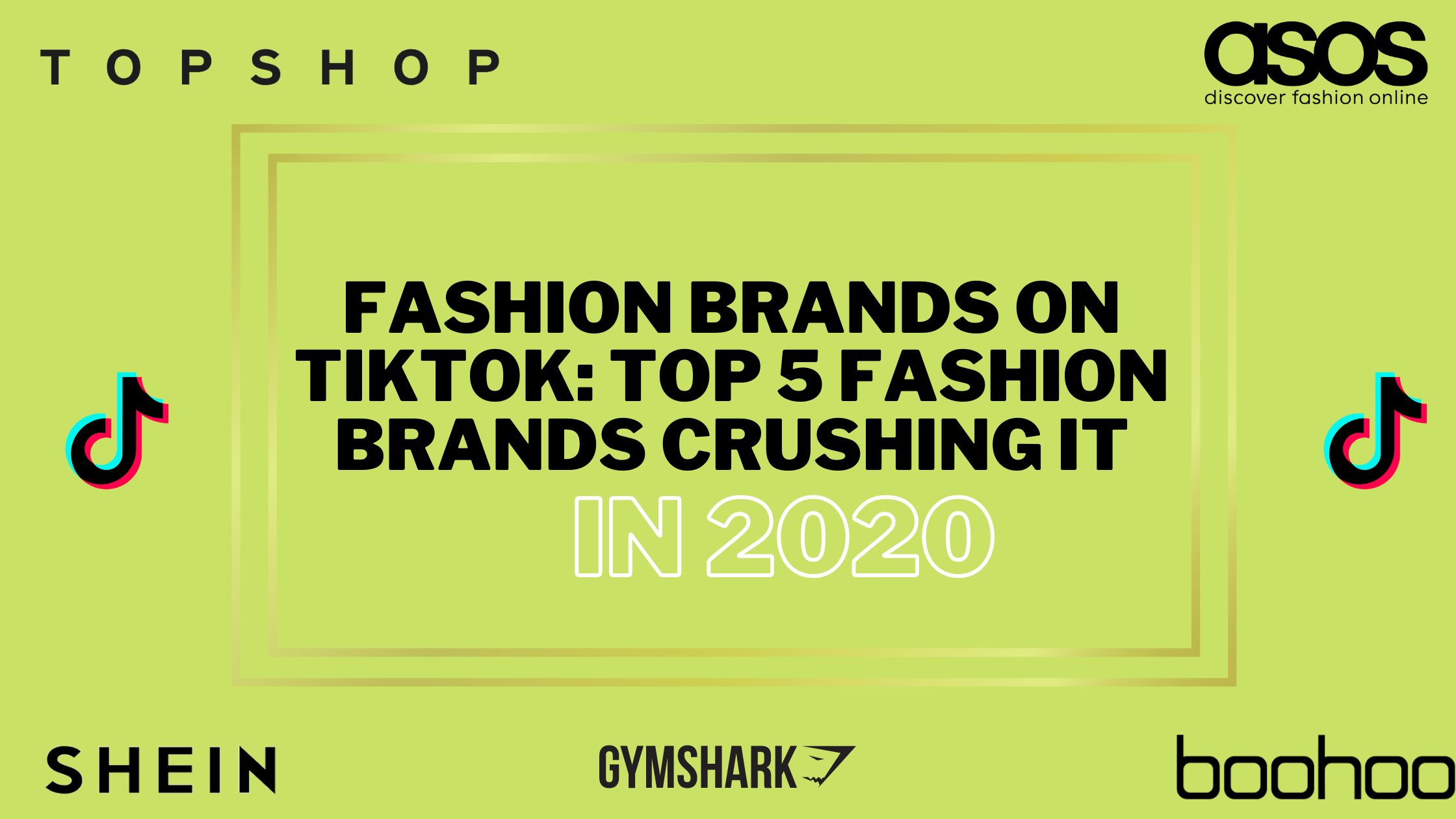 Fashion Brands On TikTok: The Top 5 Brands Crushing It in 2020