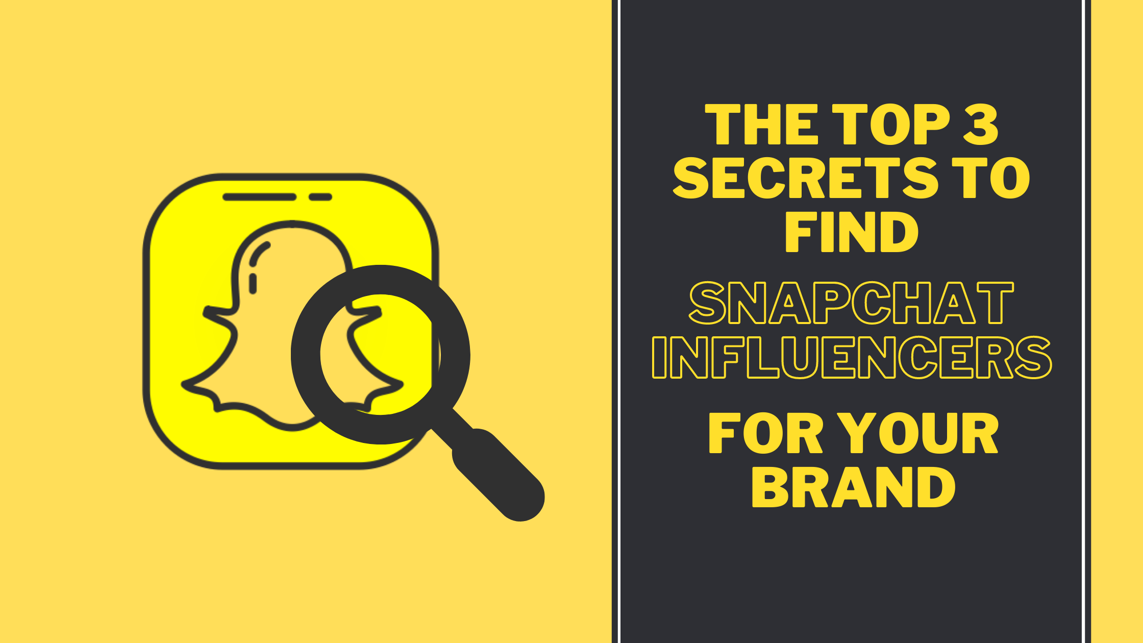 The Top 3 Secrets to Find Snapchat Influencers for your Brand