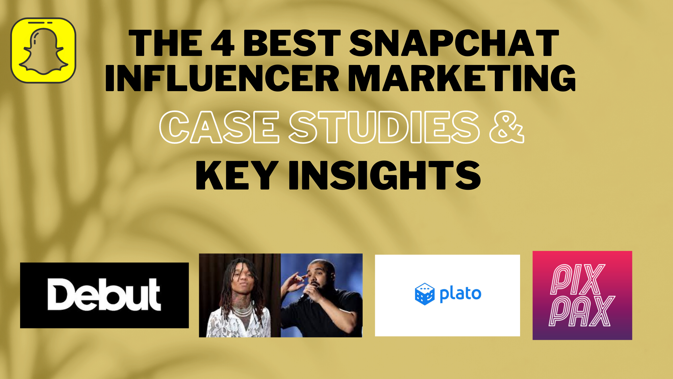 Top 4 Snapchat Influencer Marketing Case Studies And Key Insights
