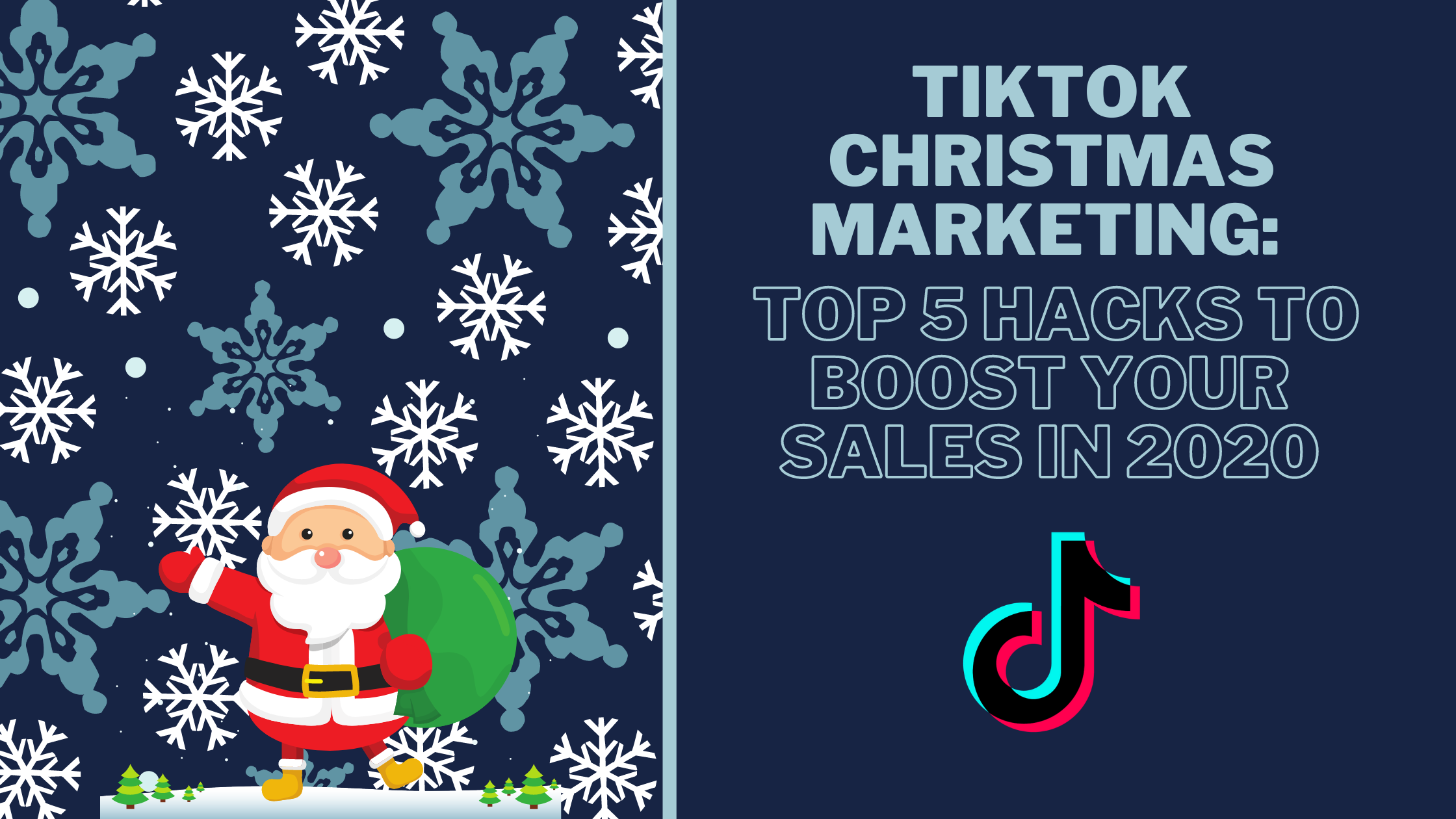 TikTok Christmas Marketing: Top 5 Hacks to Boost Your Sales in 2020