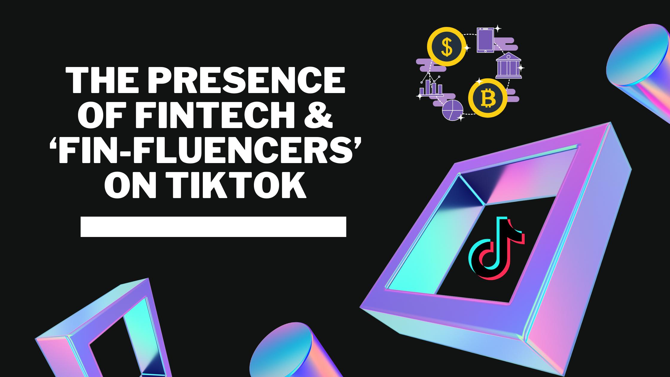 TikTok For Finance: The Rise Of Fintech & 'Fin-fluencers'