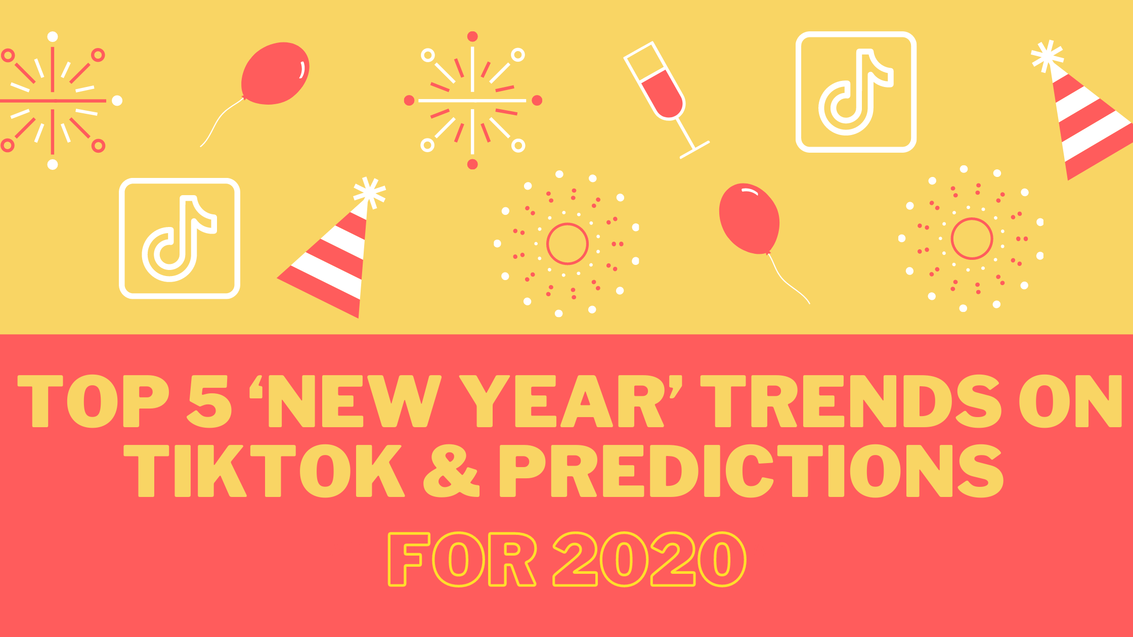 Top 5 'New Year' Trends on TikTok & Predictions for 2020