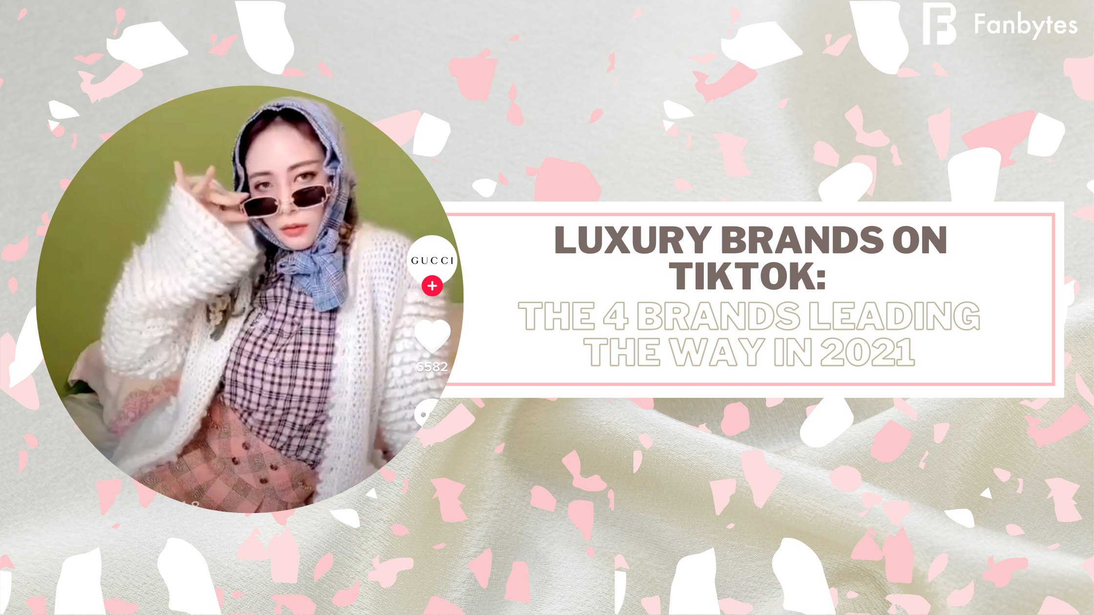 Luxury Brands On TikTok: The 4 Brands Leading The Way In 2021