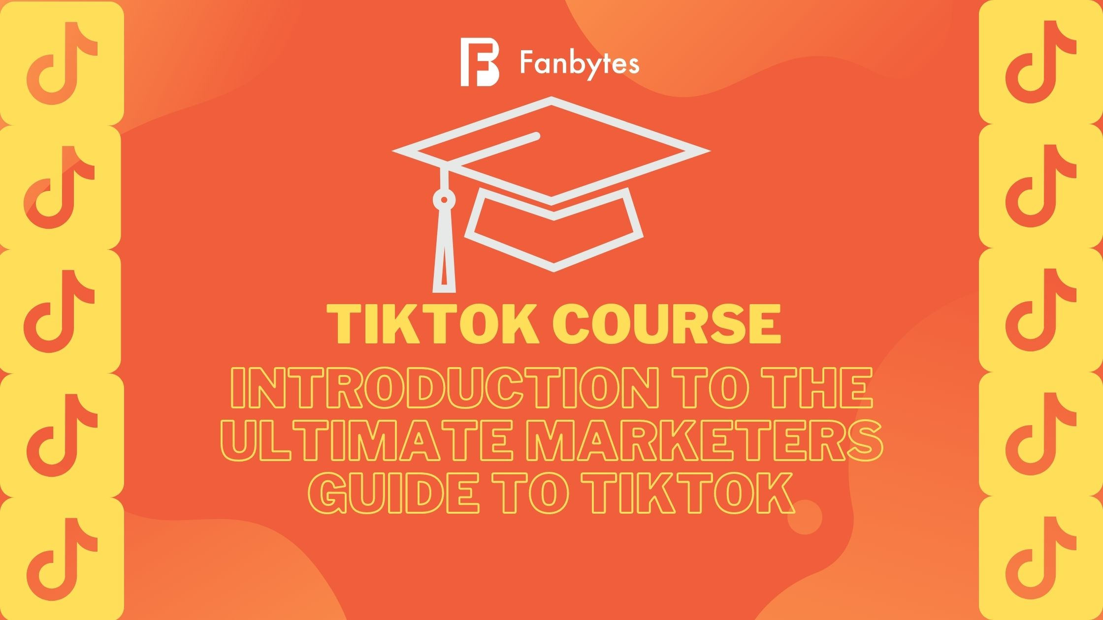 Lesson 1: An Introduction To The Ultimate Marketers Guide To TikTok