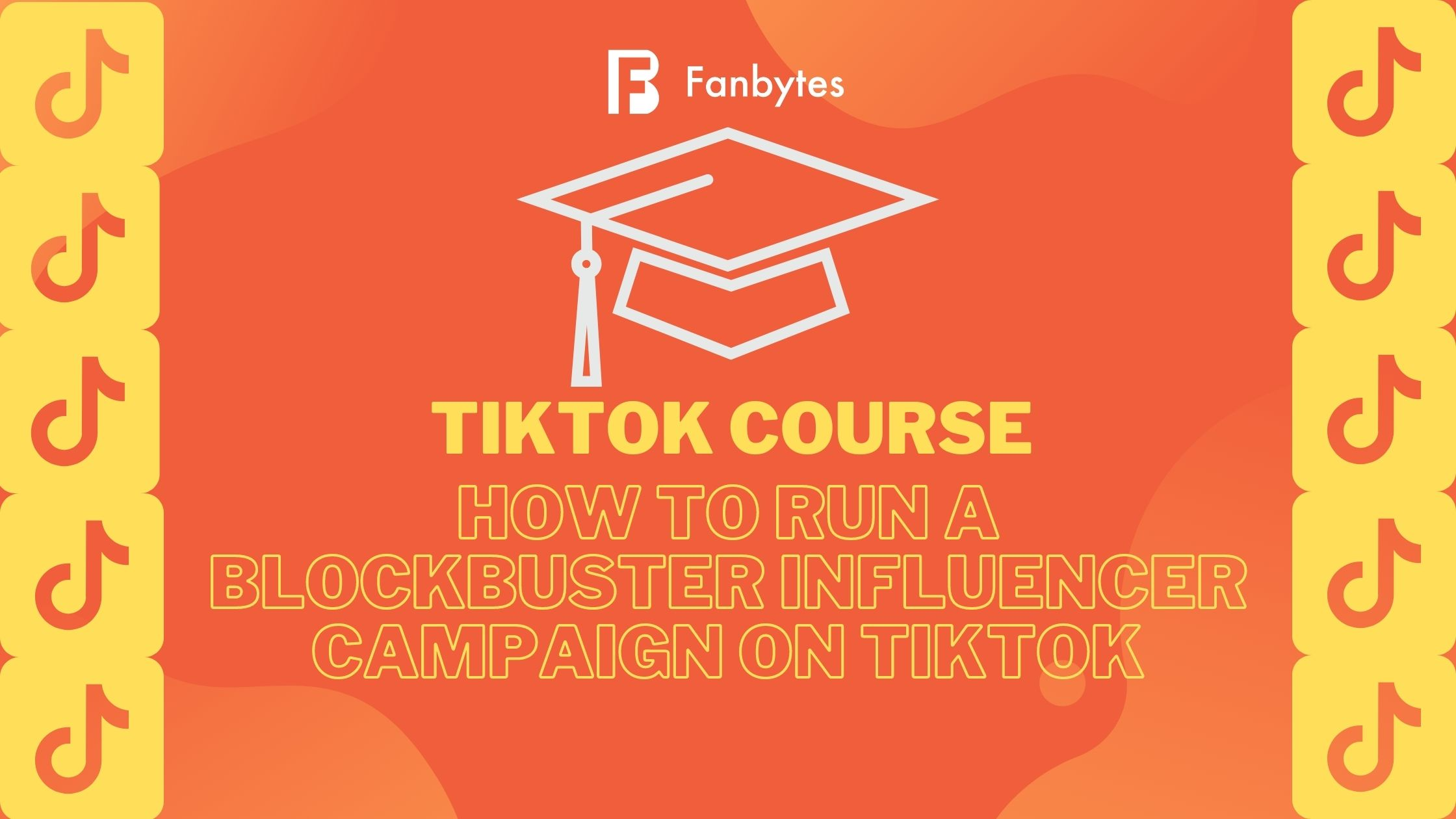 Lesson 4: How To Run A Blockbuster Influencer Campaign On TikTok