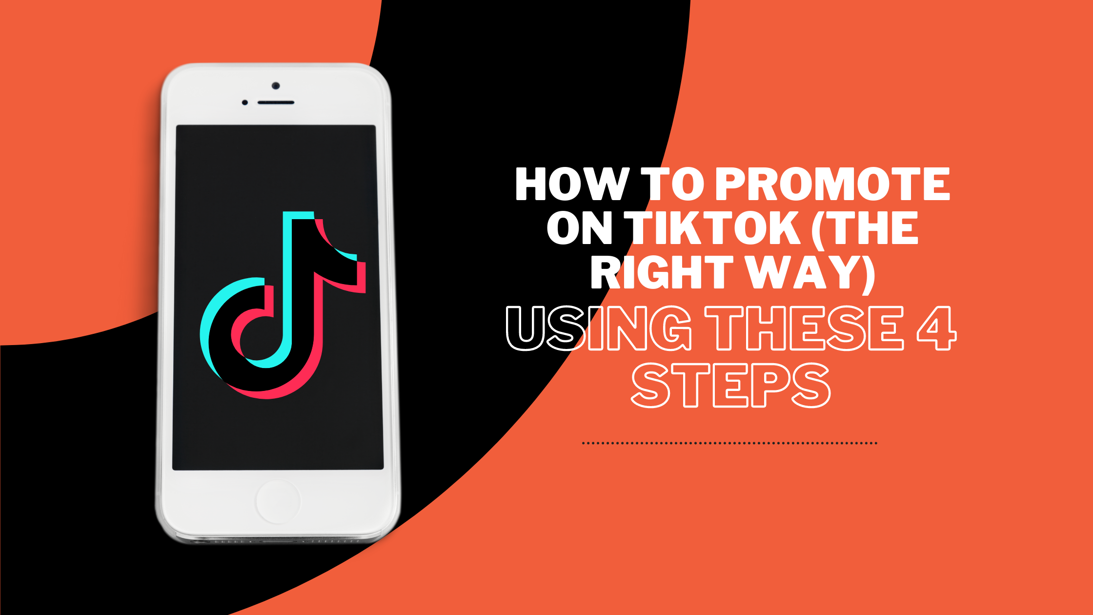 How To Promote On TikTok (The Right Way) Using These 4 Steps