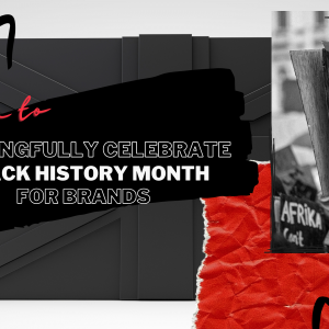 How To Meaningfully Celebrate Black History Month (For Brands)